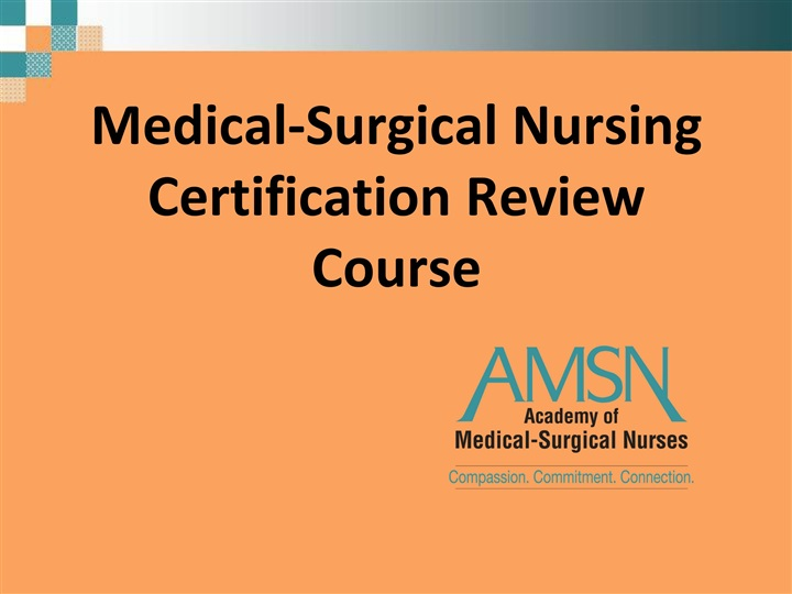 Medical-Surgical Overview/Certification Review Course - Day 1